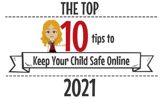 10 parent tips to keep child safe online